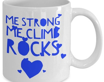 Me strong me climb rocks-blue coffee mug