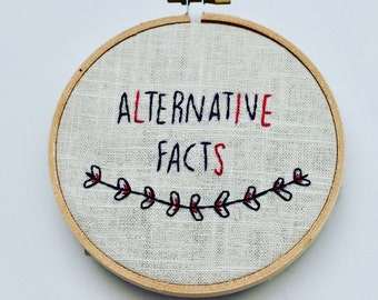Made to order Alternative Facts (lies) Finished Sassy Cross Stitch Wall Hang with 5 inch Wooden Hoop Frame