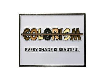 End Colorism Pin