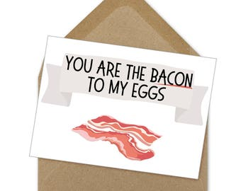 you are the bacon to my eggs card | A6