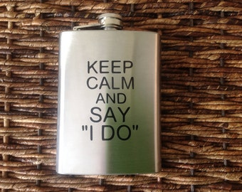 8 oz. Flask with Keep Calm and Say I Do