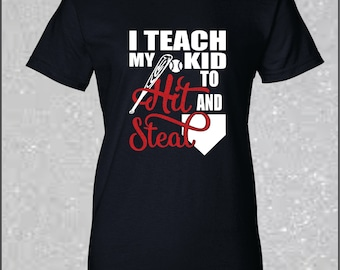 I Teach my kid to hit and steal Baseball Mom Shirt