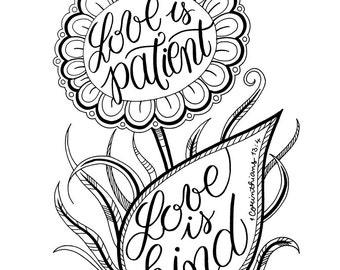 LOVE is PATIENT, love is KIND - Adult Coloring Page Flower Art Illustration Bible Verse 1 Corinthians 13:4 Printable Downloadable Lettering