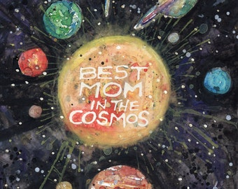 Best Mom in the Cosmos (ORIGINAL Painting)