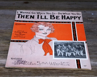 """Vintage Sheet Music """"Then I'll Be Happy"""" Copyright 1925"""