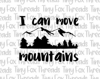 I Can Move Mountaints Camping Wilderness Adventure SVG Cut File Cute Sayings Kids Unisex Silhouette Cameo Digital Heat Transfer Vinyl Design