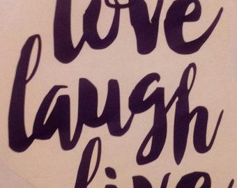 Love laugh live vinyl decal