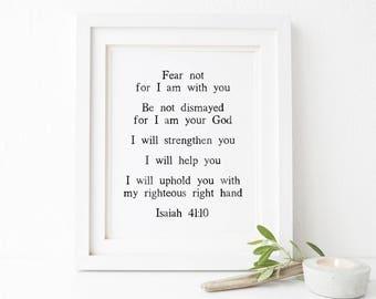 Fear Not Isaiah 41:10 Scripture Printable Wall Art, Bible Verse Printable Wall Art, Scripture Print, Bible Verse Print,  8x10, 5x7, 11x14