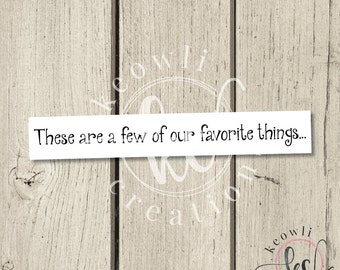 Few of our favorite things Vinyl Decal