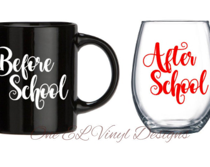 Before School / After School -2 Decal set for a DIY Coffee Mug and a Wine Glass - Teacher Set, Teacher gift ... Glass NOT Included