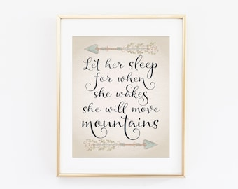 Nursery Printable Art Print, Let Her Sleep, For When She Wakes, She Will Move Mountains, Nursery Quote, 8x10, 5x7, Nursery Quote, Download