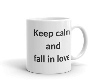 Keep Calm and Fall in Love - Valentine, Birthday, Anniversary Gift Mug for boyfriend girlfriend wife husband