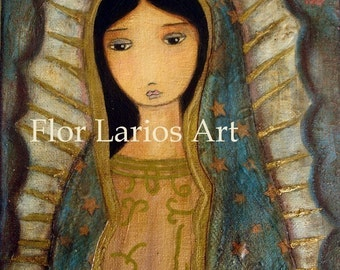 Virgen de Guadalupe -   PRINT from  Painting by FLOR LARIOS (6 x 8 Inches)