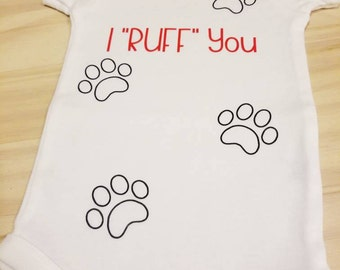 "Custom ""I Ruff You"" Baby Onsie For Boys Sz 3-6mos. Available in varies of colors and Sizes 0-24. Short or Long sleeve."
