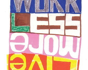 Work less - live more individual greeting card