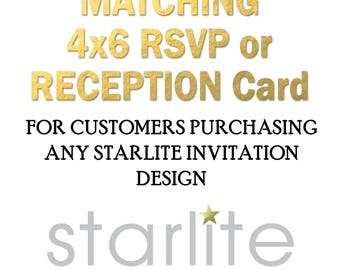 Designed to Match 4x6 RSVP / Reception Card - only for Starlite designs - Made to Match