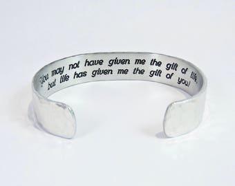 "Stepmom Gift / Stepdad Gift ~ You may not have given me the gift of life, but life has given me the gift of you! ~ 1/2"" message cuff"