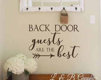 Back Door Guests are the Best-Vinyl Wall Decal-Vinyl Wall Quotes-Mud Room- Entry Way- Home Decor- Wall Decor