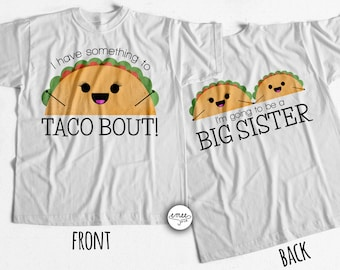 Big Sister Announcement Shirt Big Sister Shirt I'm Going to be a Big Sister Taco Bout Taco Shirt