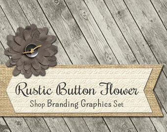 Rustic Wood Shop Branding Banners, Avatar Icons, Business Card, Logo Label + More - 13 Premade Graphics Files - RUSTIC BUTTON FLOWER