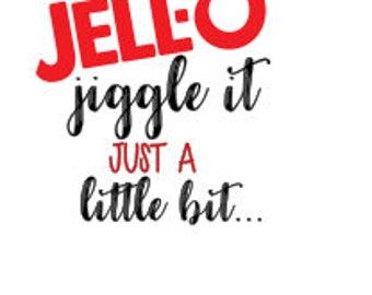Jello Jiggle it Just a Little Bit SVG