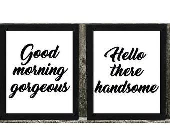 Good Morning Gorgeous - Hello There Handsome Print, Good Morning Gorgeous - Hello There Handsome Digital Download, Wedding Print