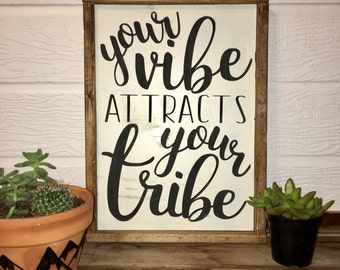 Your Vibe Attracts Your Tribe | Framed Wooden Sign
