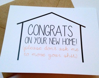 Moving Congratulations Card / New Home Card / Funny Moving Card / Humor Friend Card