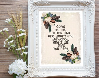 Come to me all you who are weary and burdened and I will give you Rest Matthew 11:28 Bible Scripture Art Printable 11x14 (5AOWDe45)