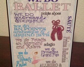 Ballet Sign, We Do Ballet, Toe Shoes Sign, Little Girls Room, Princess Sign, Point Shoes, Little Girls Decor