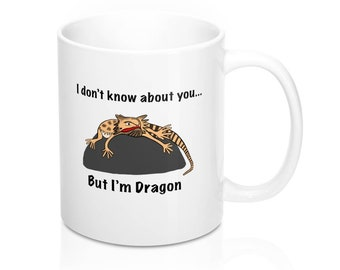 I Don't Know About You,  But I'm Dragon - Mug