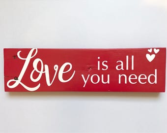 Love is all you need wood sign | reclaimed pallet wood home decor