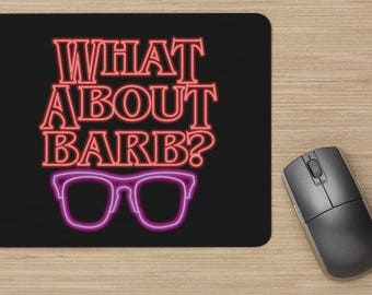 Stranger Things inspired Mouse Pad What about Barb