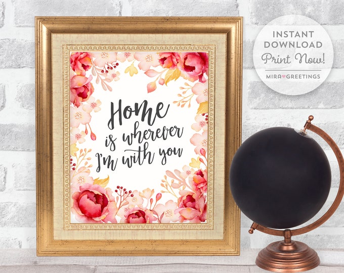 Home quote digital instant download - home is wherever I'm with you quote - last minute gift - sayings about home - printable file