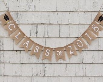 Class of 2018 Banner, Graduation Burlap Banner, Class of 2018 Burlap Bunting, Graduation Party Decorations, Rustic Graduation Decor