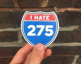 I Hate I-275 Vinyl Car Bumper Sticker - Tampa Sticker - St. Petersburg Sticker - Bradenton Sticker - Cincinnati Sticker - Funny Car Sticker