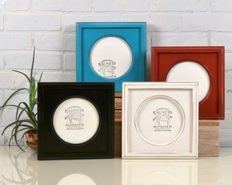 """6x6 Picture Frame with Circle Opening for Square Photo - Can Be ANY COLOR 6""""x6"""" with Outside Cove Build up Edge in Your Choice of Color"""