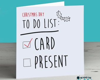 Funny Christmas Card - No Present - Christmas Day To Do List - Late Present Card
