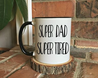 Funny Fathers Day Mug, Funny Mug Fathers Day, Super Dad Super Tired, Birthday Mug for Dad, Funny Dad Birthday Mug, Dad Birthday Mug