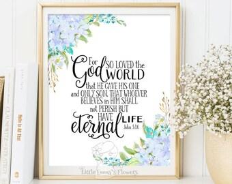 For God so loved the world print Scripture art printable bible verse art John 3 16 Bible verse print christian home decor  3-139