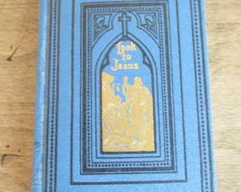 Look to Jesus antique vintage book 1926 Daily Meditations and Prayer Before the Mercy Seat. small miniature book. Augsburg Pulishing House