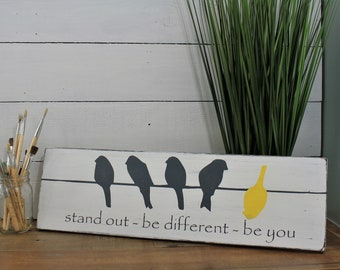 Stand Out - Be Different - Be You - Birds on a wire wood sign, hand painted sign, handmade wood sign, gift, motivational