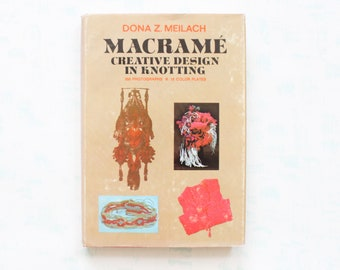 Macrame Creative Design in Knotting by Dona Z. Meilach 1970s 1971 How To Reference Book