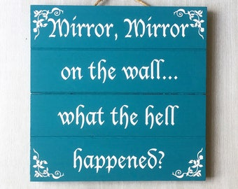 Attractive Mirror Mirror On The Wall What The Hell Happened / Funny Bathroom Sign /  Bathroom Wall