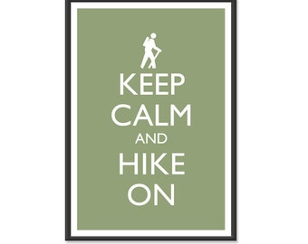 Hiking Poster - Keep Calm and Carry On Poster - Keep Calm and Hike On - Hiker Poster - Multiple COLORS - 13x19 Art Print