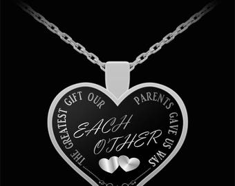 Greatest gift our parents gave us was each other - siblings, sisters pendant necklace