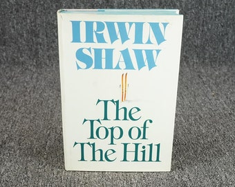 The Top Of The Hill By Irwin Shaw 1979