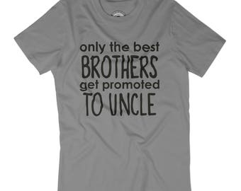 New uncle t-shirt only the best brothers get promoted to uncle t-shirt Unclesaurus rex New uncle Best uncle ever tshirt Awesome uncle APV35