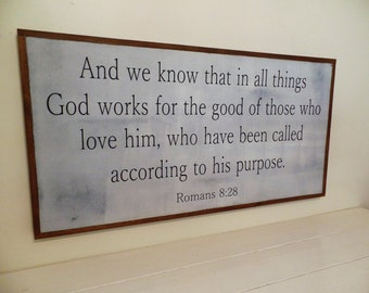 And We Know that All Things Work Together For Good Wood Sign Romans 8 28 Wooden Sign Scripture Wall Art Bible Verse Rustic Wood Sign