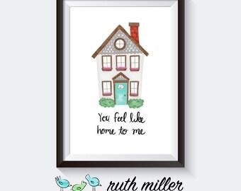 Für mich wie zu Hause fühlen Sie, Kunstdruck, Wandkunst, digitale Download